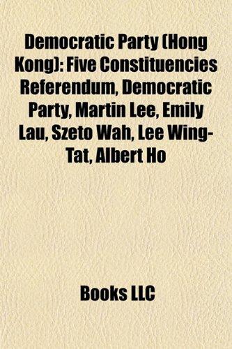democratic-party-hong-kong-five-constituencies-referendum-democratic-party-martin-lee-emily-lau-szet