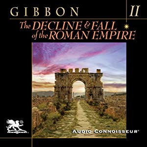 The Decline and Fall of the Roman Empire, Volume Two (A.D. 395 to A.D. 641) | [Edward Gibbon]