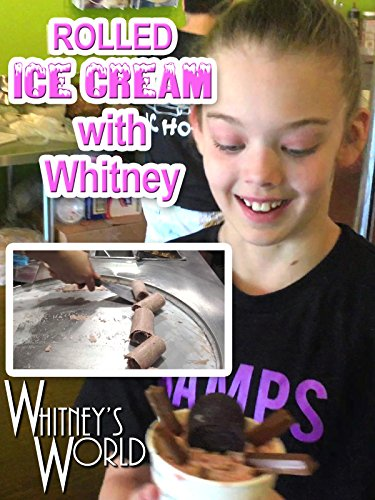 Rolled Ice Cream with Whitney on Amazon Prime Video UK