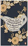 img - for A Dissertation Upon Roast Pig & Other Essays (Penguin Great Food): Written by Charles Lamb, 2011 Edition, Publisher: Penguin Paperback book / textbook / text book