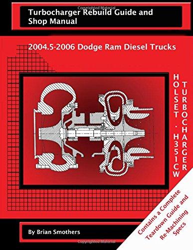 holset-he351cw-turbocharger-turbocharger-rebuild-guide-and-shop-manual-20045-2006-dodge-ram-diesel-t