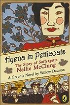Hyena In Petticoats by Willow Dawson