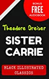 Sister Carrie: By Theodore Dreiser - Illustrated (Bonus Free Audiobook) (English Edition)