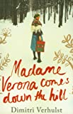 Dimitri Verhulst Madame Verona Comes Down the Hill