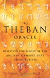 img - for The Theban Oracle: Discover the Magic of the Ancient Alphabet That Changes Lives book / textbook / text book