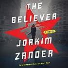 The Believer: A Novel Hörbuch von Joakim Zander, Elizabeth Clark Wessel Gesprochen von: Assaf Cohen, Hillary Huber