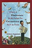 I Carry A Hammer In My Pocket For Occasions Such As These (American Readers Series)