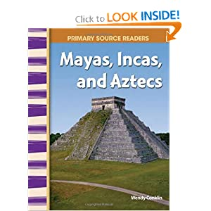 Downloads Mayas, Incas, and Aztecs: World Cultures Through Time (Primary Source Readers) e-book