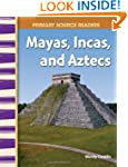 Mayas, Incas, and Aztecs: World Cultu...