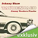 Taubenjagd: Jimmy Veeders Fiasko Audiobook by Johnny Shaw Narrated by Martin Kautz
