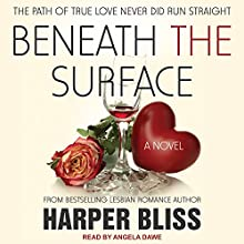 Beneath the Surface: Pink Bean Series, Book 2 Audiobook by Harper Bliss Narrated by Angela Dawe