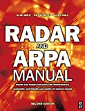 img - for Radar and Arpa Manual: Radar and Target Tracking for Professional Mariners, Yachtsmen and Users of Marine Radar by Wall, Alan, Bole, A. G., Dineley, W. O. (2001) Paperback book / textbook / text book