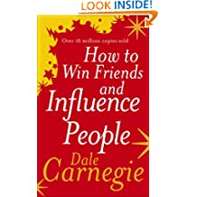 How to Win Friends and Influence People1 October 2004 by Dale Carnegie