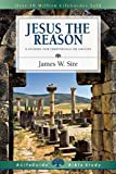 Jesus the Reason (Lifeguide Bible Studies) (0830830804) by Sire, James W.