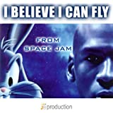"I Believe I Can Fly (Theme from ""Space Jam"")"