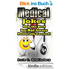 Medical Jokes: Only the Best, But Not Always Politically Correct! (English Edition)