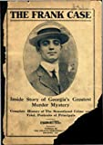 The Leo Frank Case (Mary Phagan) Inside Story of Georgia's Greatest Murder Mystery 1913 (1913)