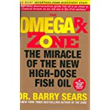 The Omega Rx Zone: The Miracle of the New High-Dose Fish Oil ~ Barry Sears