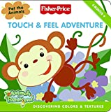 img - for Fisher-Price: Touch & Feel Adventure: Discovering Colors & Textures (Fisher Price: Animals of the Rainforest) book / textbook / text book