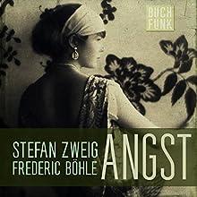 Angst Hörbuch von Stefan Zweig Gesprochen von: Frederic Böhle
