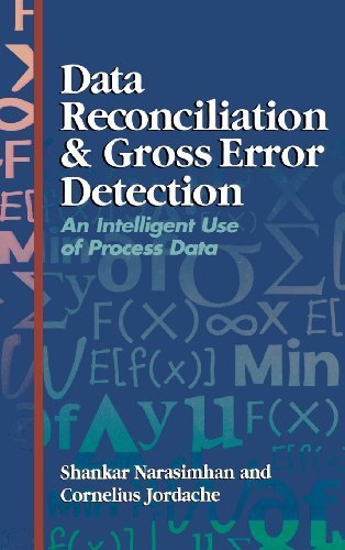 data-reconciliation-and-gross-error-detection-an-intelligent-use-of-process-data-1st-edition-by-nara