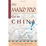 Did Marco Polo Go To China?by Frances Wood