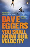 You Shall Know Our Velocity (0141013451) by Eggers, Dave