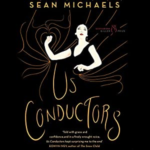 Us Conductors (       UNABRIDGED) by Sean Michaels Narrated by Steve Coulter