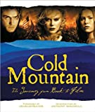 Cold Mountain: The Journey from Book to Film (Newmarket Pictorial Moviebooks) Anthony Minghell