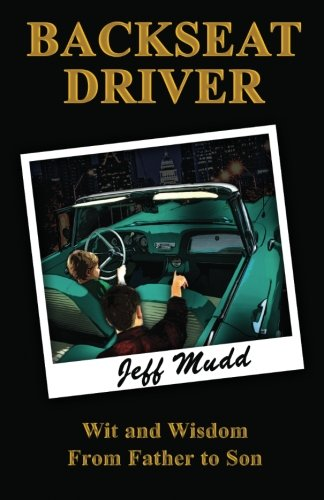 Backseat Driver: Wit and Wisdom from Father to Son PDF