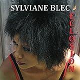 SYLVIANE BLEC - ECLOSION