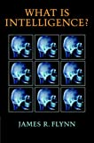 Image of What Is Intelligence?: Beyond the Flynn Effect