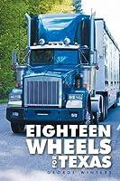 Eighteen Wheels for Texas