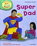 Mr Roderick Hunt Oxford Reading Tree Read With Biff, Chip, and Kipper: First Stories: Level 3: Super Dad (Read at Home Level 2a)