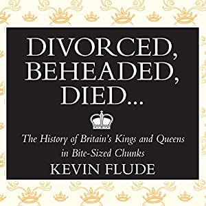 Divorced, Beheaded, Died... Audiobook