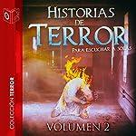 Historias de terror - II [Stories of Terror - II] | Tony Jimenez,Ralph Barby,Edgar Allan Poe,Charles Dickens,Teophile Gautier,Bran Stoker