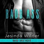 Badd Ass: Badd Brothers, Book 2 | Jasinda Wilder