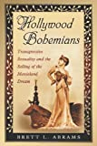 img - for Hollywood Bohemians: Transgressive Sexuality and the Selling of the Movieland Dream book / textbook / text book