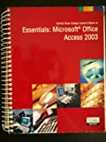 Central Texas Custom Edition of Essentials: Microsoft Office Access 2003