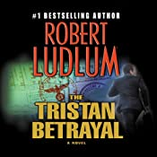 The Tristan Betrayal | [Robert Ludlum]