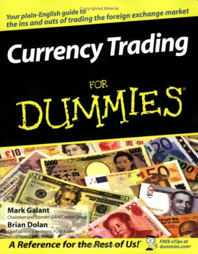 Currency Trading For Dummies (For Dummies (Business & Personal Finance)), Mark Galant, Brian Dolan