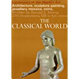 Landmarks of the World's Art..Architecture, sculptures, paintings, jewellery, mosaics, coins...THE CLASSICAL WORLD  1967by Donald E. Strong