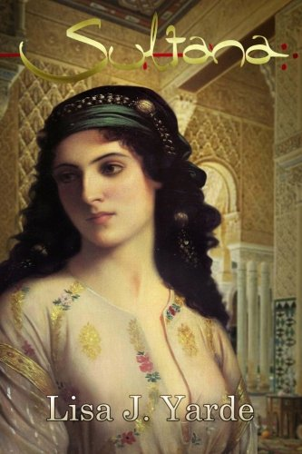 Sultana by Lisa J. Yarde