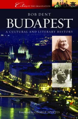 Budapest: A Cultural and Literary History (Cities of the Imagination)