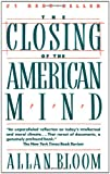 The Closing of the American Mind (0671657151) by Allan BLOOM