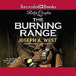 The Burning Range | Ralph Compton,Joseph A. West