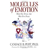 Molecules of Emotion: Why You Feel the Way You Feelby Deepak Chopra