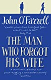 John O'Farrell The Man Who Forgot His Wife