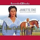 Like Gold Refined Hörbuch von Janette Oke Gesprochen von: Alexandra O'Karma