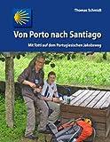 Von Porto nach Santiago: Mit Totti auf dem Portugiesischen Jakobsweg